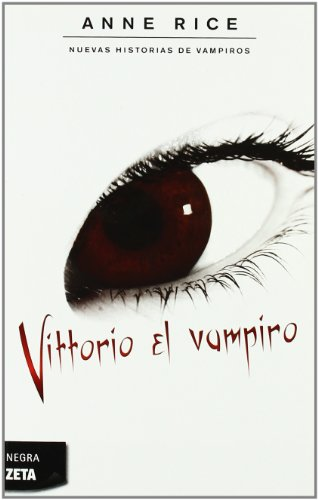 Vittorio el vampiro (Nuevas Historias de Vampiros 2) (B DE BOLSILLO) por Anne Rice