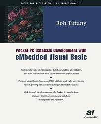 Pocket PC Database Development with eMbedded Visual Basic by Rob Tiffany (2001-07-30)