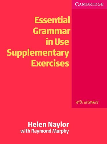 Essential Grammar in Use Supplementary Exercises With key por Helen Naylor
