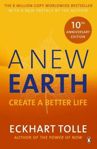Preisvergleich Produktbild A New Earth: The LIFE-CHANGING follow up to The Power of Now. 'An otherworldly genius' Chris Evans' BBC Radio 2 Breakfast Show: Create a Better Life