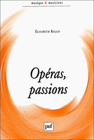 Opéras, passions