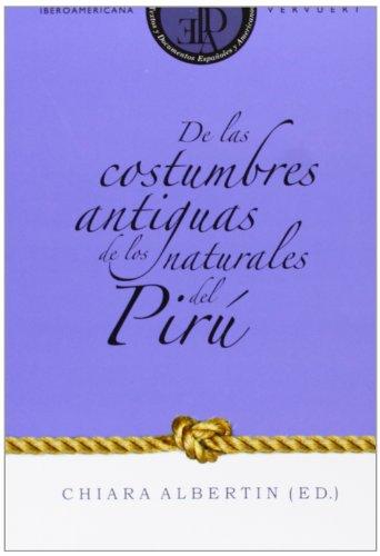 De las costumbres antiguas de los naturales del Pirú. (Textos y documentos españoles y americanos)