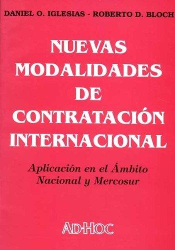 Nuevas Modalidades de Contratacion Internacional (Serie Comercio Internacional E Integracion) por Roberto Bloch