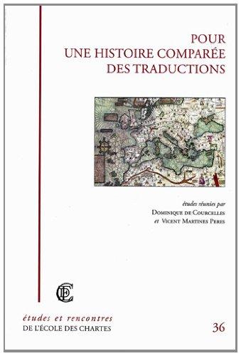 Pour une histoire comparée des traductions : Traductions des classiques, traductions du latin, traduction des langues romanes du Moyen-âge et de la première modernité