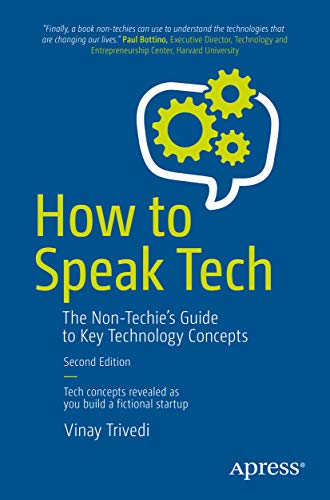 How to Speak Tech: The Non-Techie's Guide to Key Technology Concepts (English Edition)