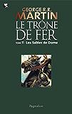 Le Trône Fer (Tome 11) - Les Sables de Dorne