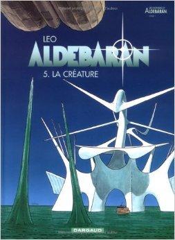 Aldebaran, tome 5 : La Créature de Léo ( 9 novembre 1999 )