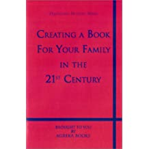 Creating a Book for Your Family in the 21st Century (Preserving History Series)