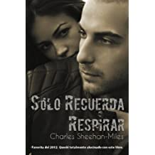S?3lo Recuerda Respirar (Las hermanas Thompson) by Charles Sheehan-Miles (2014-01-03)