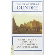 The Life and Times of Dundee