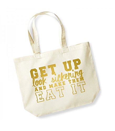 Get Up, Look Sickening and Make Them Eat It- Large Canvas Fun Slogan Tote Bag Natural/Gold
