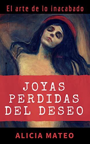 JOYAS PERDIDAS DEL DESEO: Novela para lectores amantes del arte ...