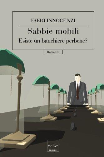 Sabbie mobili. Esiste un banchiere perbene?
