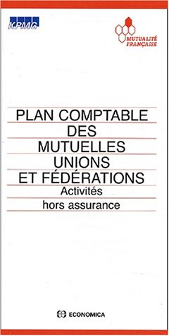 Plan comptable des mutuelles unions et fédérations. Activités hors assurance par Collectif