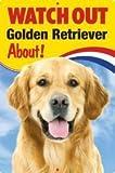 Pet/Dog 3D Linsenraster Flexible Schild ~ Watch Out 'Golden Retriever' Über.