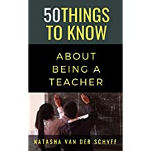 50 Things to Know About Being a Teacher (English Edition)