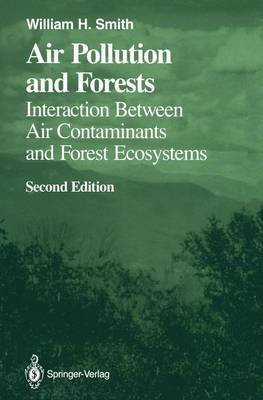 [(Air Pollution and Forests : Interactions Between Air Contaminants and Forest Ecosystems)] [By (author) William H. Smith] published on (October, 2011)