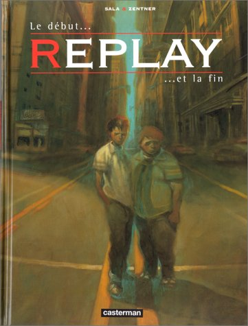 Replay : Le début... et la fin