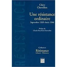 Une résistance ordinaire, Septembre 1939-Août 1944