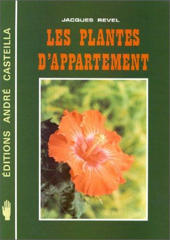 Les Plantes d'appartement par Jacques Revel