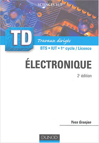 TD d'électronique : Rappels de cours et exercices corrigés par Granjon