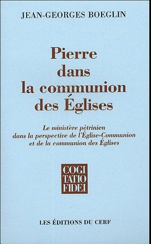Pierre dans la communion des Eglises : Le ministère pétrinien dans la perspective de l'Eglise-Communion et de la communion des Eglises