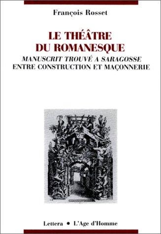 Le théatre du romanesque : Manuscrit trouvé à Saragosse entre construction et maçonnerie