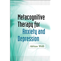 Metacognitive Therapy for Anxiety and Depression (English Edition)