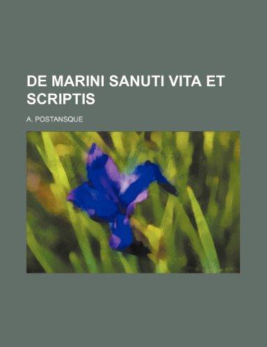 De Marini Sanuti Vita et Scriptis