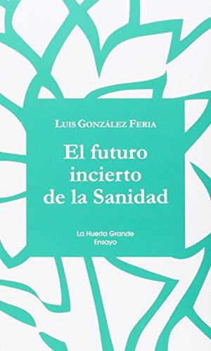 El futuro incierto de la sanidad por From Editorial La Huerta Grande, S.L.