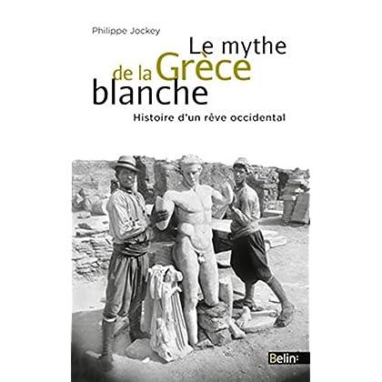 Le mythe de la Grèce blanche - Un malentendu historique