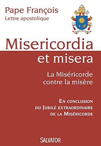 Misericordia et Misera. LA MISÉRICORDE CONTRE LA MISÈRE