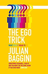 The Ego Trick: What Does it Mean to be You?