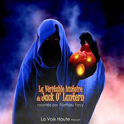 La véritable histoire de Jack O'Lantern: Contes à faire peur 2