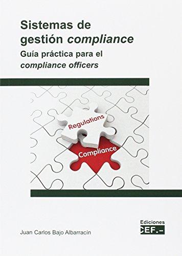 SISTEMAS DE GESTION COMPLIANCE. GUIA PRACTICA PARA EL COMPLIANCE OFFICERS
