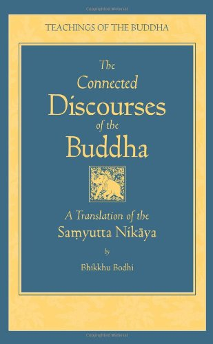 The Connected Discourse of the Buddha: A Translation of the Samyutta Nikaya (Teachings of the Buddha)