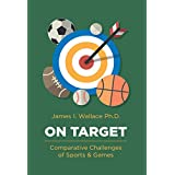 On Target: Comparative Challenges of Sports and Games (English Edition)