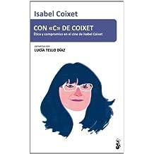 Con C De Coixet. Ética Y Compromiso En El Cine De Isabel Coixet (Panorama)