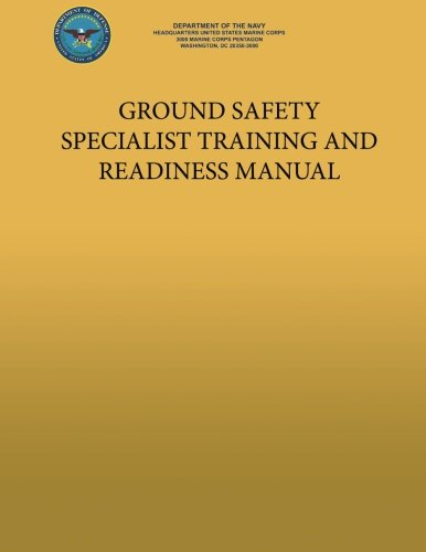 Ground Safety Specialist Training and Readiness Manual por U. S. Marine Cor Department of the Navy