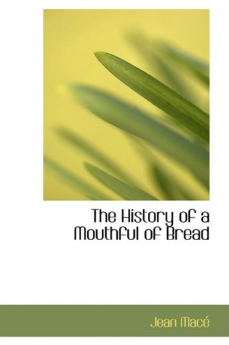 The History of a Mouthful of Bread