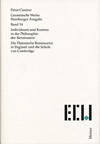 Gesammelte Werke. Hamburger Ausgabe / Individuum und Kosmos in der Philosophie der Renaissance: Die Platonische Renaissance in England und die Schule von Cambridge