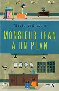 """Afficher """"Monsieur Jean a un plan"""""""