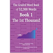 The Graded Word Book of 52,000 Words  Book 1: The 1st Thousand (English Edition)
