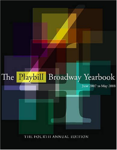The Playbill Broadway Yearbook June 2007 to May 2008