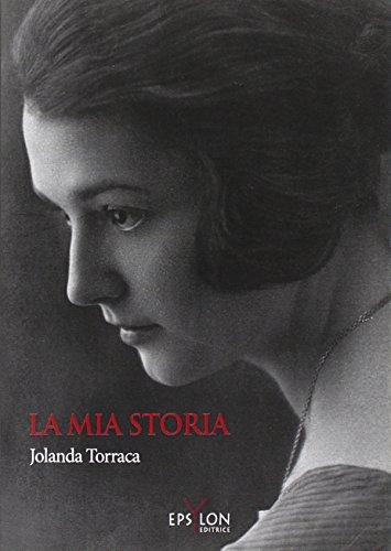 La mia storia seguito da Diario di una sedicenne d'altri tempi (Storie e storia) por Jolanda Torraca