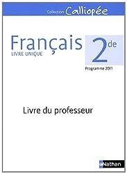 Français 2e : Livre du professeur, programme 2011