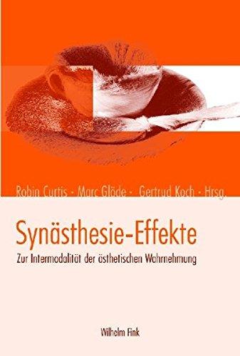 Synästhesie-Effekte. Zur Intermodalität der ästhetischen Wahrnehmung