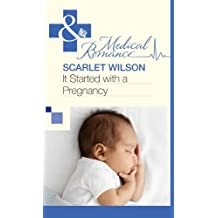 It Started with a Pregnancy (Mills & Boon Medical)