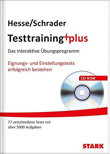 Hesse/Schrader: Testtraining plus: Das interaktive Übungsprogramm. Eignungs- und Einstellungstests erfolgreich bestehen (Arb-teile)