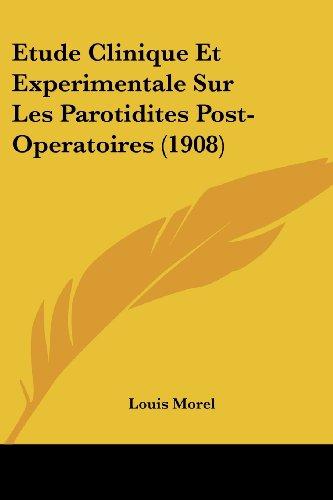 Etude Clinique Et Experimentale Sur Les Parotidites Post-Operatoires (1908)
